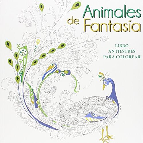 ANIMALES DE FANTASIA: LIBRO ANTIESTRES PARA COLOREAR de PIACCO ...