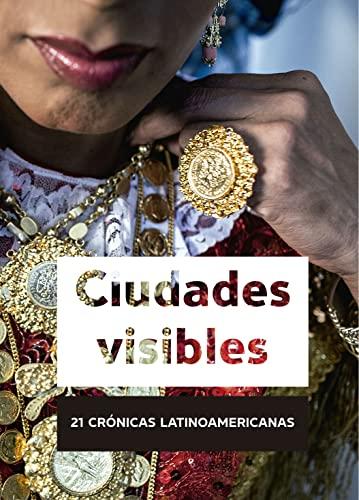 CIUDADES VISIBLES, 21 CRÓNICAS LATINOAMERICANAS: Muñoz, Boris
