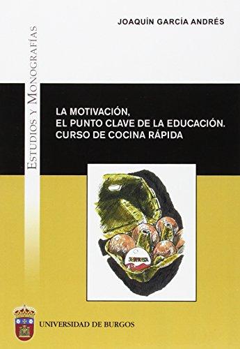 9788416283095: La motivación, el punto clave de la educación. Curso de cocina rápida