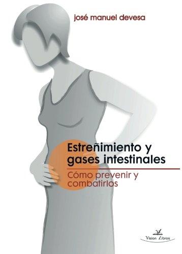 9788416284436: Estreñimiento y gases intestinales: Cómo prevenir y combatirlos (Spanish Edition)