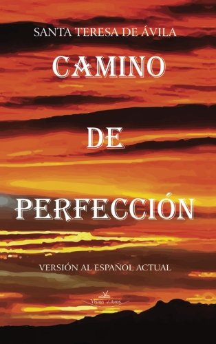 9788416284719: Camino de perfección: Versión al español actual (Espiritualidad cristiana) (Volume 1) (Spanish Edition)
