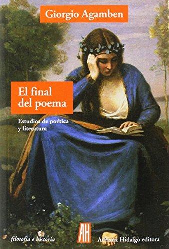 9788416287208: EL FINAL DEL POEMA: Estudios de poética y literatura (FILOSOFIA E HISTORIA)