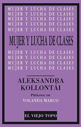 MUJER Y LUCHA DE CLASES.: KOLLONTÁI, ALEKSANDRA. RUIZ,