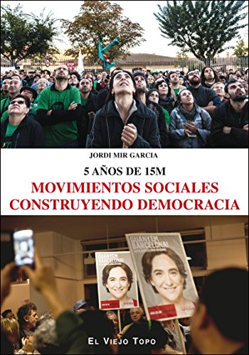9788416288793: Movimientos sociales construyendo democracia. 5 años de 15M