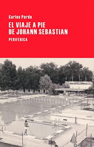 El viaje a pie de Johann Sebastian (Largo Recorrido) (Spanish Edition): Pardo, Carlos