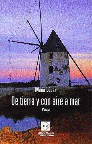 9788416296521: DE TIERRA Y CON AIRE A MAR. POESIA