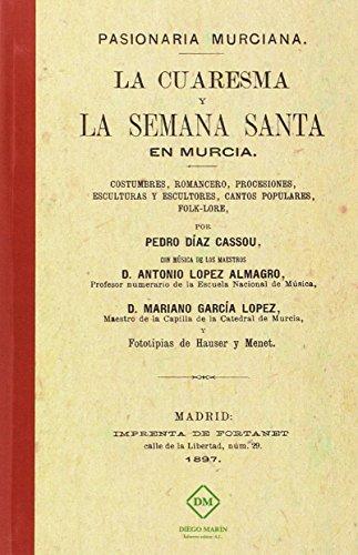 9788416296545: Pasionaria Murciana la cuaresma y la Semana Santa en Murcia (FACSIMILES)