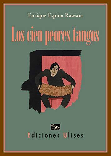 9788416300761: Los cien peores tangos