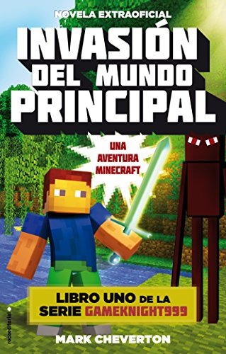 9788416306077: Invasion del mundo principal. Minecraft Libro 1 (Spanish Edition)