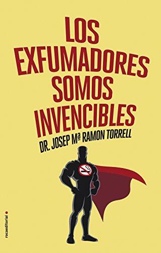 Los exfumadores somos invencibles (Spanish Edition): JM Ramon