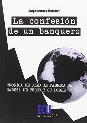 La confesión de un banquero: Serrano Martínez, Jorge