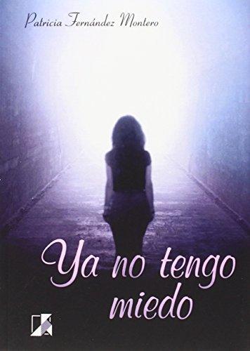 9788416312719: Ya no tengo miedo