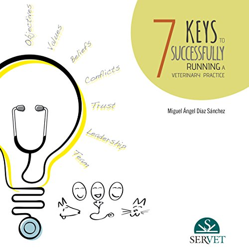 9788416315048: 7 KEYS TO SUCCESSFULLY RUNNING A VETERINARY PRACTICE