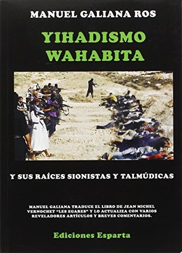 El islamismo yihadista Wahabita (Paperback): Manuel Galiana Ros