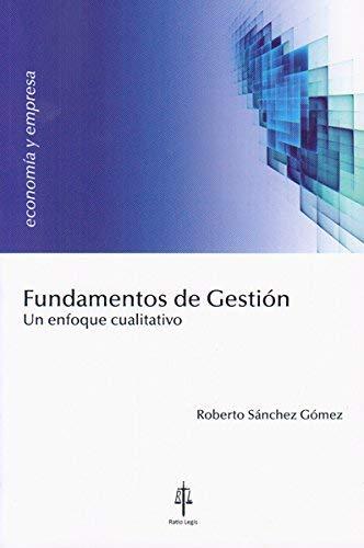 9788416324071: Fundamentos de Gestión. Un enfoque cualitativo. (Economía y empresa)