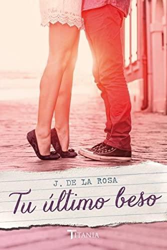 Tu último beso (Titania amour): José de la Rosa
