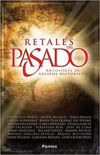 Retales del pasado: Antología de relatos históricos: Narla Fernández, Francisco;