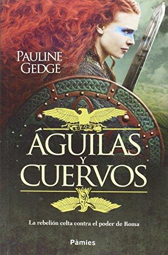 9788416331178: Águilas Y Cuervos: La rebelión celta contra el poder de Roma (Histórica)
