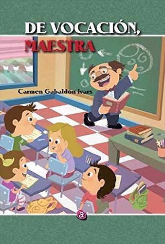 9788416332298: De vocación, maestra (Spanish Edition)