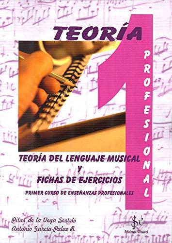 9788416337064: TEORÍA DEL LENGUAJE MUSICAL Y FICHAS DE EJERCICIOS: PRIMER CURSO DE ENSEÑANZAS PROFESIONALES