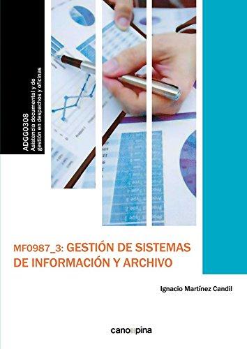 MF0987 Gestión de sistemas de información y archivo - Martínez Candil, Ignacio