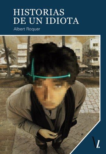 9788416341498: Historias de un idiota (Spanish Edition)