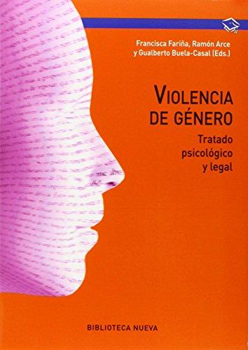 VIOLENCIA DE GENERO: Tratado psicológico y legal: GUALBERTO BUELA-CASAL, FRANCISCA FARIÑA, ...