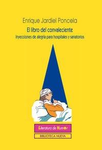 9788416345373: El libro del convaleciente: Inyecciones de alegría para hospitales y sanatorios (LITERATURA DE HUMOR)