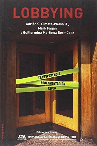 LOBBYING: ADRIAN S. GIMATE-WELSH H., MARK FAGAN, GUILLERMINA MARTINEZ BERMUDEZ