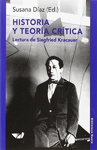 9788416345878: Historia y teoría crítica: Lectura de Siegfried Kracauer (RAZON Y SOCIEDAD)