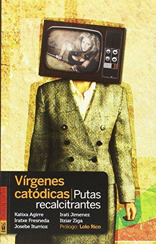 9788416350117: VÍRGENES CATÓDICAS, PUTAS RECALCITRANTES