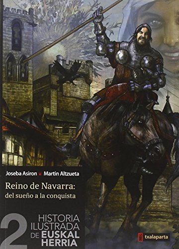 9788416350209: HISTORIA ILUSTRADA DE EUSKAL HERRIA 2 - REINO DE NAVARRA: DEL SUEÑO A LA CONQUISTA