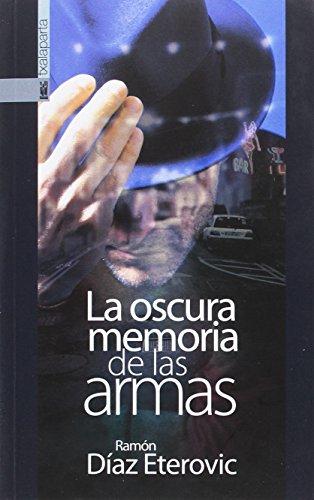 9788416350742: La oscura memoria de las armas (GEBARA)