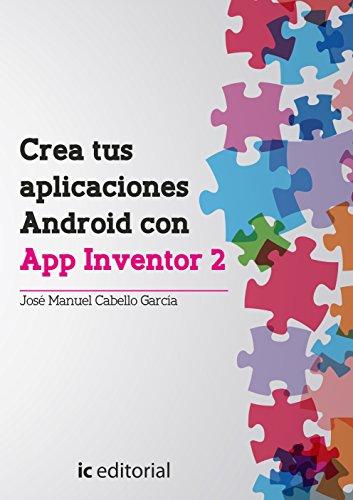 9788416351213: Crea tus aplicaciones android con app inventor 2