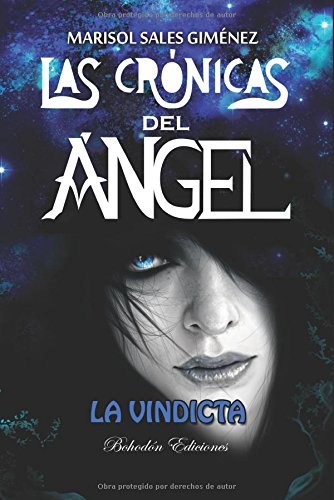 9788416355792: Las crónicas de ángel . La vindicta (Bohodón Ediciones)