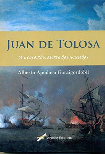 9788416355969: Juan de Tolosa. Un corazón entre dos mundos (Bohodón Ediciones)