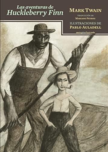 9788416358199: Las aventuras de Huckleberry Finn (SEXTO PISO ILUSTRADO)