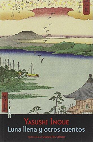 Luna llena y otros cuentos: Yasushi, Inoue