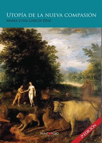 9788416359356: Utopía de la nueva compasión (2º Edición)