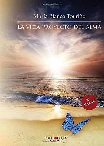 9788416359974: La vida proyecto del alma (Spanish Edition)