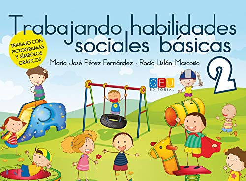 Trabajando habilidades sociales básicas II: Maria Jose Perez Fernandez, Rocio Listan ...