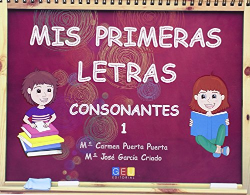 MIS PRIMERAS LETRAS 1 CONSONANTES GEU: AA.VV