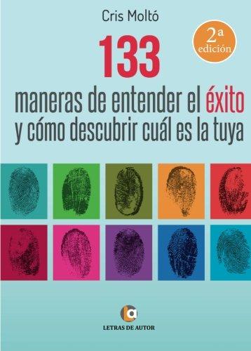 9788416362783: 133 Maneras de entender el ÉXITO y cómo descubrir cuál es la tuya (Spanish Edition)