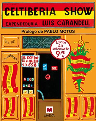 9788416363124: CELTIBERIA SHOW ED ESPECIAL 45 ANIV
