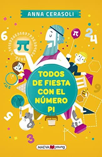 9788416363667: Todos de fiesta con el número pi (Para leer y aprender)