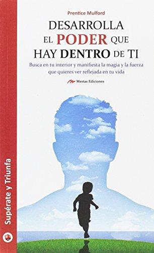 DESARROLLA EL PODER QUE HAY DENTRO DE: MULFORD, PRENTICE