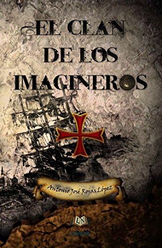 El clan de los imagineros (Paperback): Antonio José Rojas