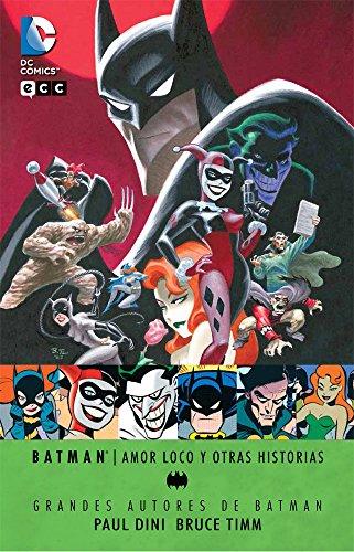 9788416374816: Grandes autores de Batman - Paul Dini y Bruce Timm: Amor loco y otras historias (segunda edición)