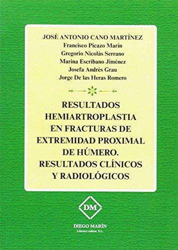 RESULTADOS HEMIARTROPLASTIA EN FRACTURAS DE EXTREMIDAD PROXIMAL: CANO MARTÍNEZ, JOSÉ