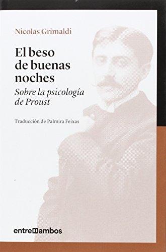 9788416379057: El beso de buenas noches: Sobre la psicología de Proust: 3 (No ficción)
